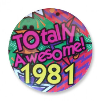 Badge : Totally Awesome 1981
