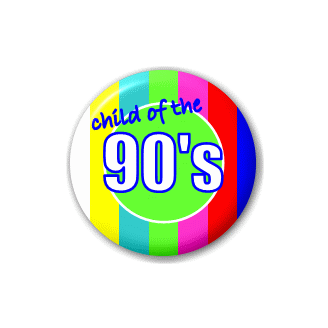 Badge : Child of the 90's