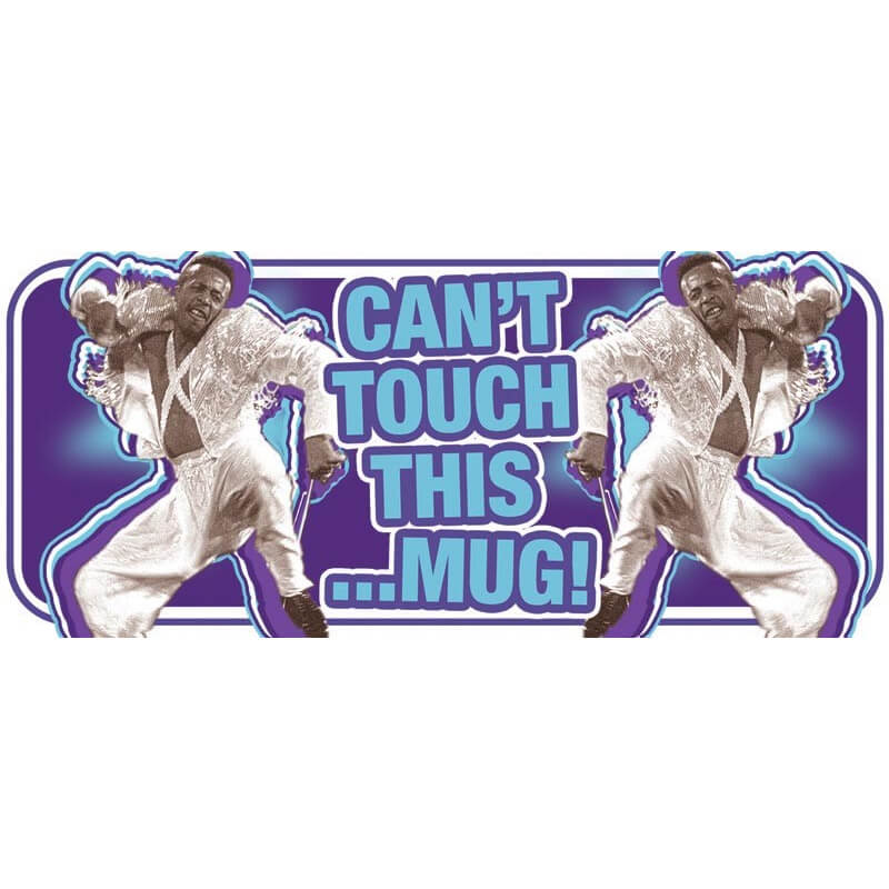 Mug - Can't Touch This
