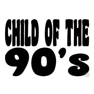 "Transfert pour T-shirt : ""Child of the 90's"""