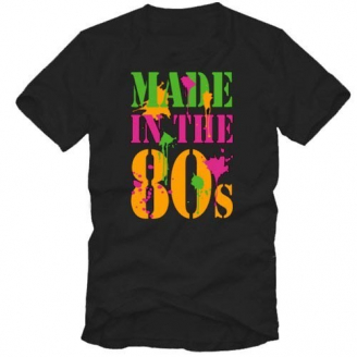 "T-shirt : ""Made in the 80's"""
