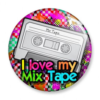 Badge : I love my Mix Tape