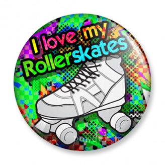 Badge : I love my Roller Skates