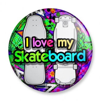 Badge : I love my Skateboard
