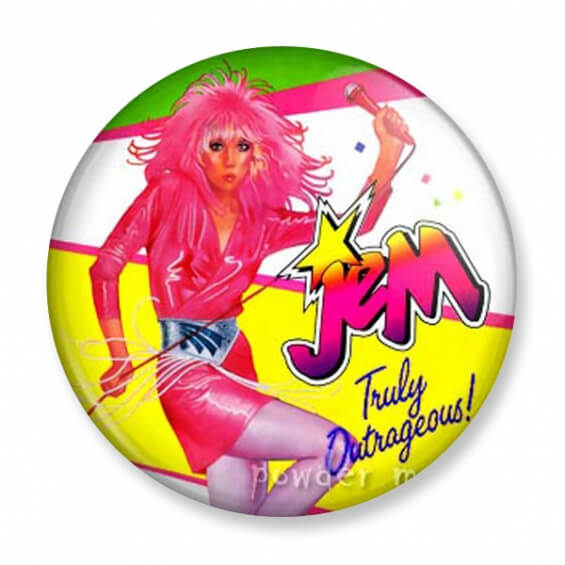 Badge : Jem - Truly Outrageous