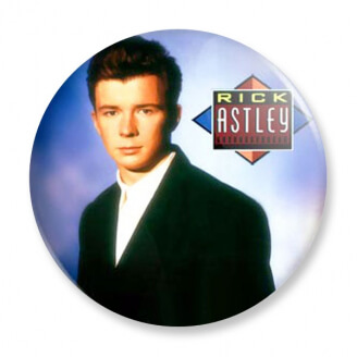 Badge : Rick Astley - Whenever you need somebody