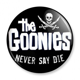 Badge : The Goonies - Never Say Die