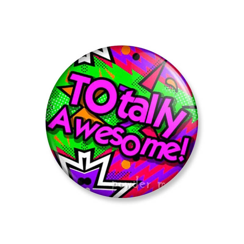 Badge : Totally Awesome