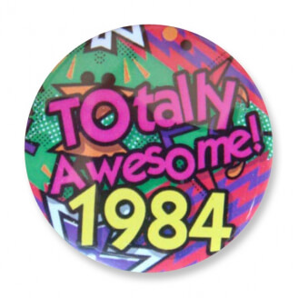 Badge : Totally Awesome 1984