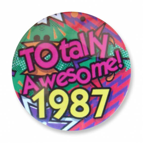 Badge : Totally Awesome 1987