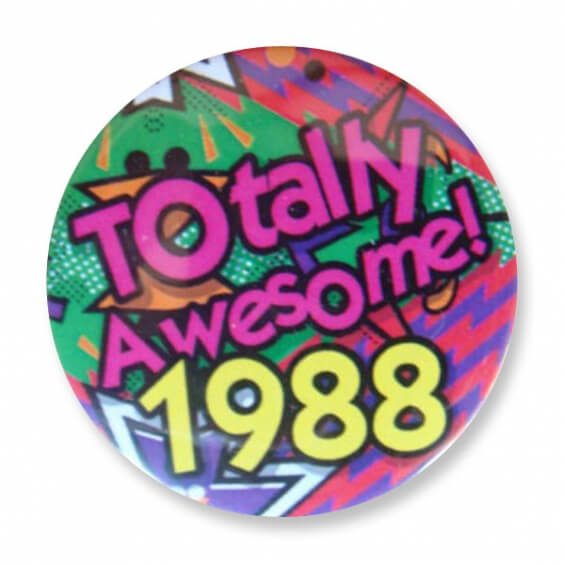 Badge : Totally Awesome 1988