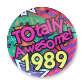 Badge : Totally Awesome 1989