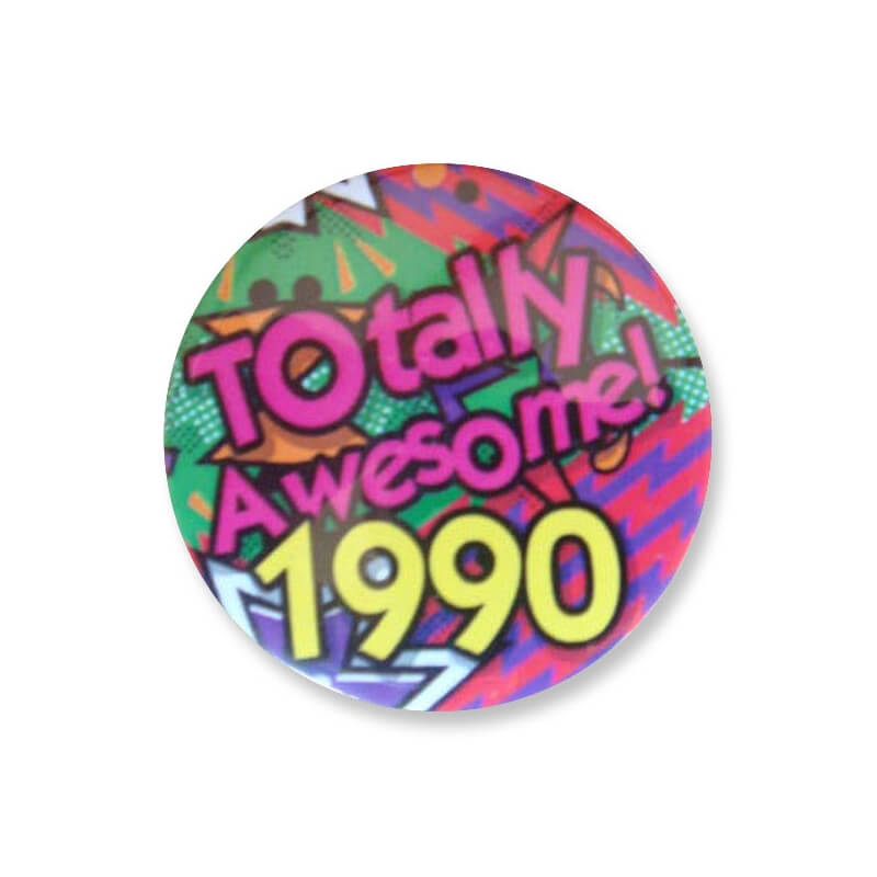Badge : Totally Awesome 1990