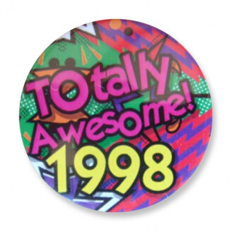 Badge : Totally Awesome 1998