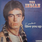 The indian - I would't give you up