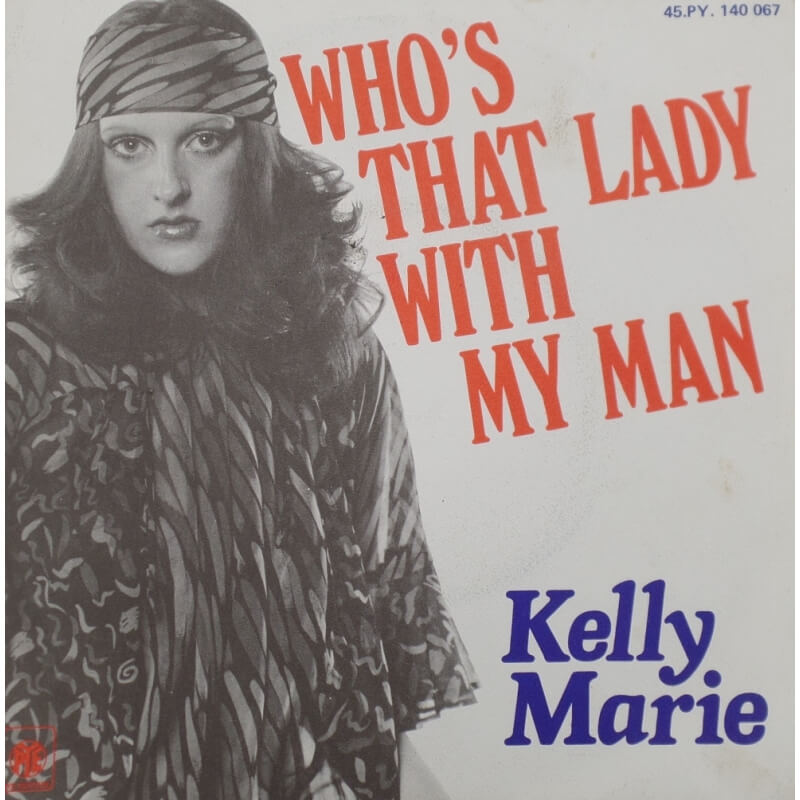 Kelly Marie - Who's that lady with my man