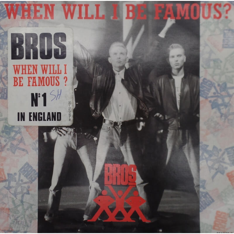 Bros - When will i be famous ?