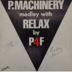 P Machinery - Medley with Relax by P4F