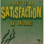 I can't get know - Satisfaction - Tritons