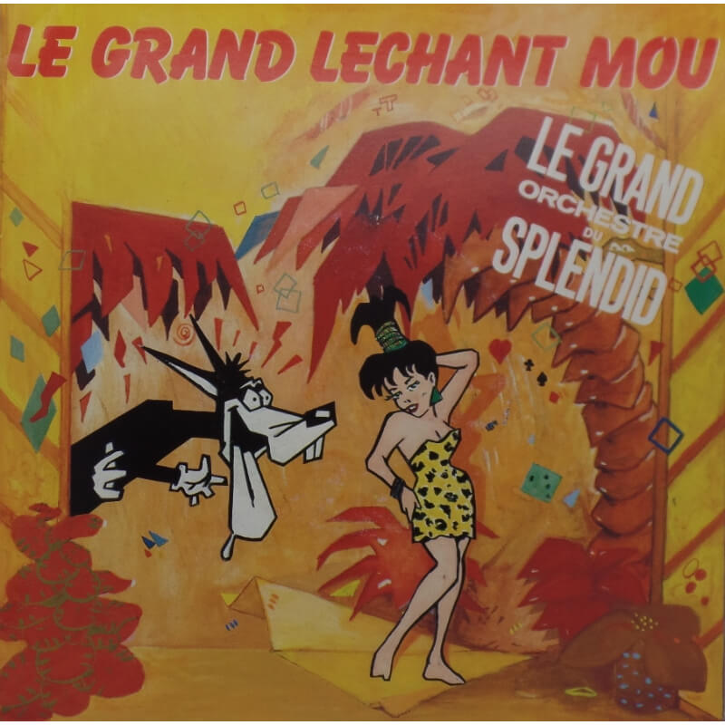 Le Grand orchestre du Splendid - Le Grand Lechant Mou