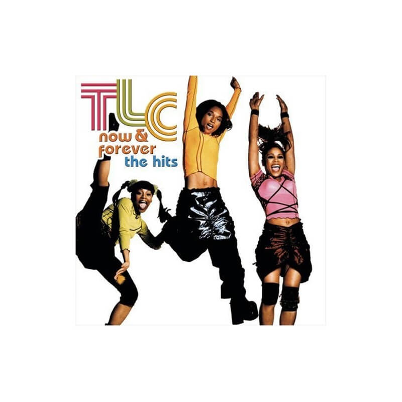 TLC - Now & Forever - The Hits