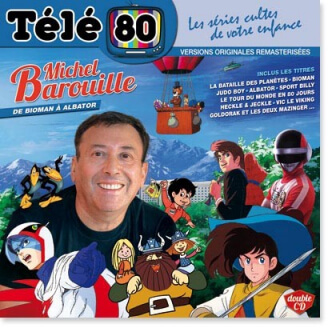 "Télé 80 : Michel Barouille ""De Bioman à Albator"" - Double CD"